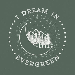 Dream in Evergreen Printable