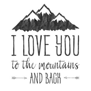 love you to the mountains and back printable