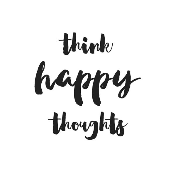 Think happy thoughts printable