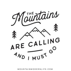The Mountains are Calling Printable